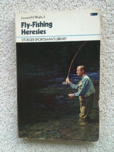 9780883170830: Fly-fishing heresies: A new gospel for American anglers (Stoeger sportsman's library)