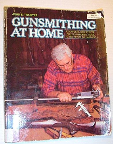 Gunsmithing At Home.: Traister, John E.