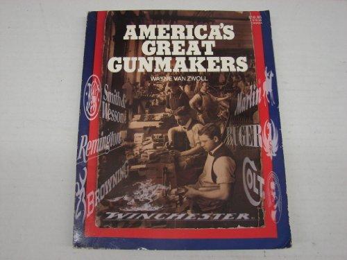 9780883171660: America's Great Gunmakers