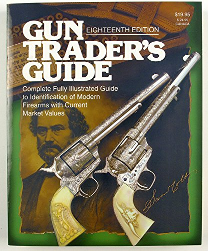 Gun trader's guide-eighteenth edition: Stoeger Publishing Company