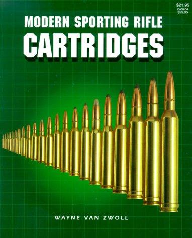 Modern Sporting Rifle Cartridges: Van Zwoll, Wayne