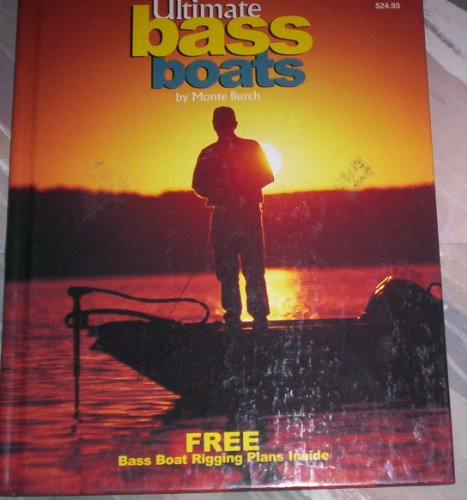 Ultimate Bass Boats (Fishing) (0883172364) by Monte Burch