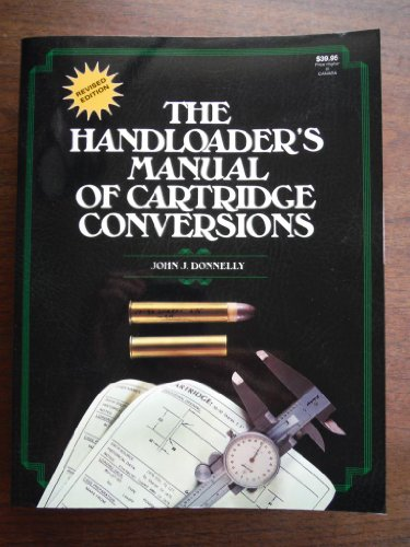 Handloader's Manual of Cartridge Conversations: Donnelly, John J.