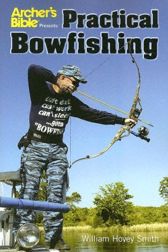 9780883172476: Archer's Bible Presents: Practical Bowfishing