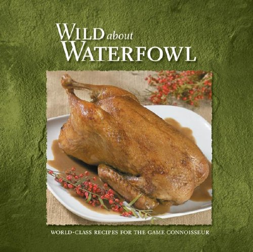 Wild about Waterfowl (Wild about Cookbooks Series)