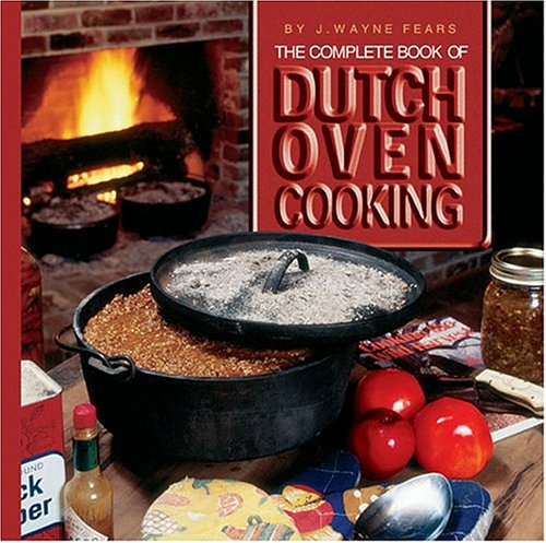 9780883172735: The Complete Book of Dutch Oven Cooking