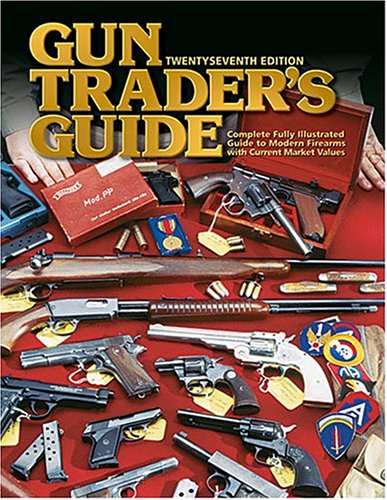 9780883172872: Gun Trader's Guide: Complete Fully Illustrated Guide to Modern Firearms with Current Market Values