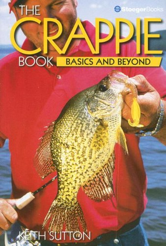 9780883172919: The Crappie Book: Basics and Beyond