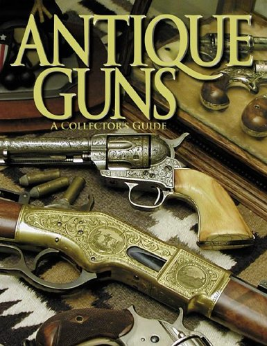 9780883173008: Antique Guns: The Collector's Guide (Shooter's Bible)