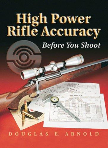 9780883173213: High Power Rifle Accuracy: Before You Shoot