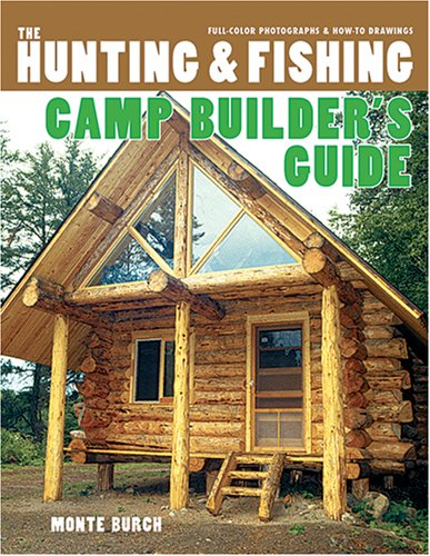 9780883173657: The Hunting & Fishing Camp Builder's Guide