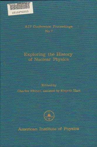 9780883181065: Exploring the History of Nuclear Physics: Proceedings of the Aip and American Academy of Arts and Sciences Joint Conference Brookline, Mass.No. 7
