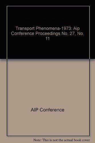 9780883181102: Transport Phenomena 1973 (AIP Conference Proceedings, No. 11)