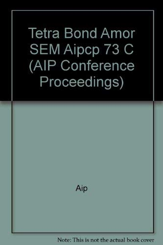 9780883181720: Tetra Bond Amor SEM Aipcp 73 C (AIP Conference Proceedings)