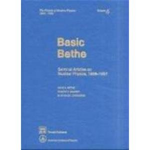 Basic Bethe: Seminal Articles on Nuclear Physics, 1936-1937. Preface by Hans A. Bethe. Introduction...