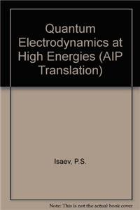 9780883185728: Quantum Electrodynamics at High Energies (AIP Translation)