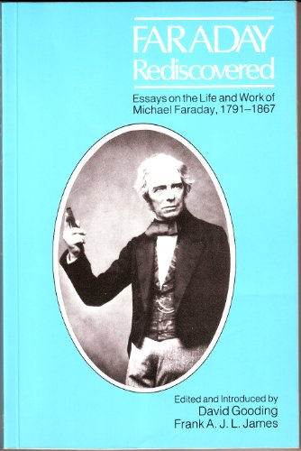 9780883185964: Faraday Rediscovered: Essays on the Life and Work of Michael Faraday, 1791-1867