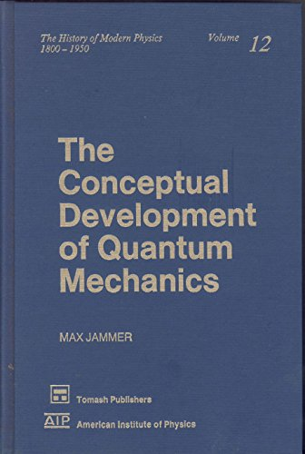 9780883186176: The Conceptual Development of Quantum Mechanics (History of Modern Physics, 1800-1950)