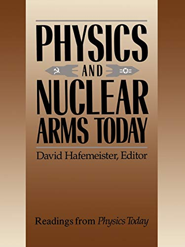 Physics and Nuclear Arms Today (Readings from Physics Today)