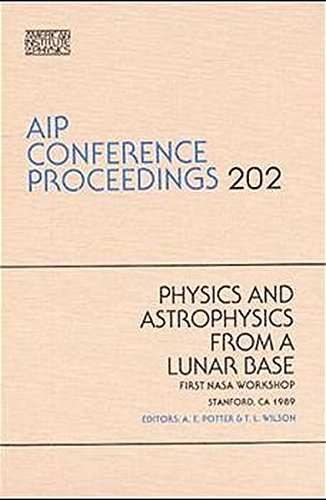 9780883186466: Physics from a Lunar Base (AIP Conference Proceedings)