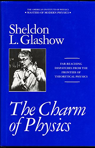 9780883187081: The Charm of Physics: Collected Essays of Sheldon Glashow (Masters of Modern Physics)