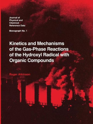Kinetics and Mechanisms of the Gas-Phase Reactions of the Hydroxyl Radical with Organic Compounds (...