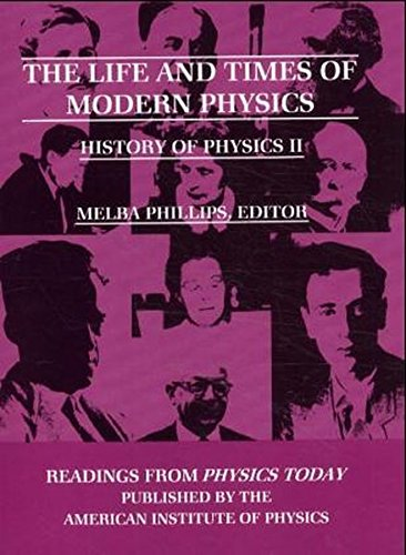 9780883188460: The Life and Times of Modern Physics: History of Physics II