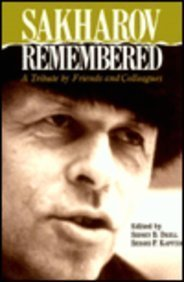 Sakharov Remembered: A Tribute by Friends and: Sakharov, Andrei, Drell,