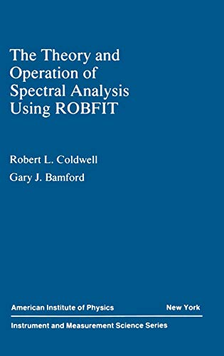 9780883189290: The Theory and Operation of Spectral Analysis: Using ROBFIT (Instrument & Measurement Science Series)