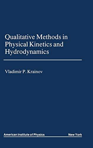 Qualitative Methods in Physical Kinetics and Hydrodynamics: Krainov, Vladimir P.