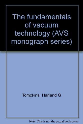 9780883189979: The fundamentals of vacuum technology (AVS monograph series)