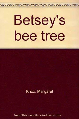 9780883190555: Betsey's bee tree