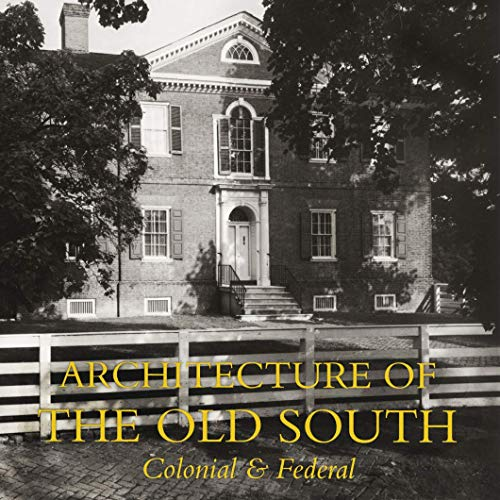 Architecture of the Old South: Colonial & Federal: Lane, Mills