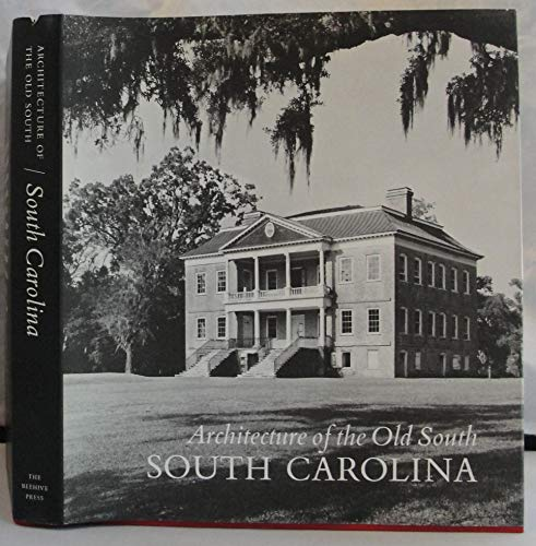 Architecture of the Old South. South Carolina: Lane, Mills