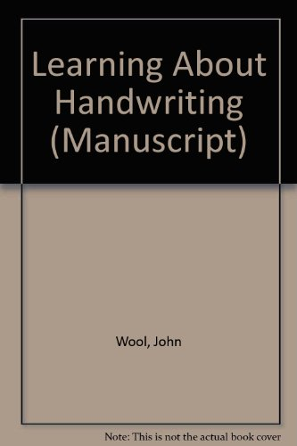 Learning About Handwriting (Manuscript): John Wool