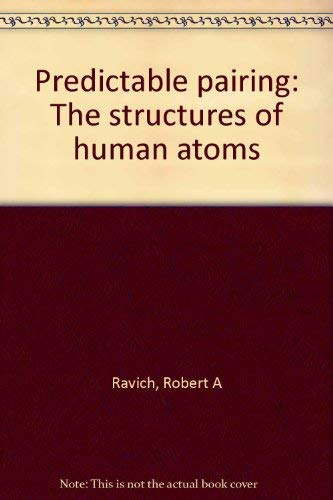 9780883260340: Predictable pairing: The structures of human atoms