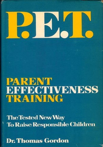 9780883260395: P.E.T. Parent Effectiveness Training: The Tested New Way