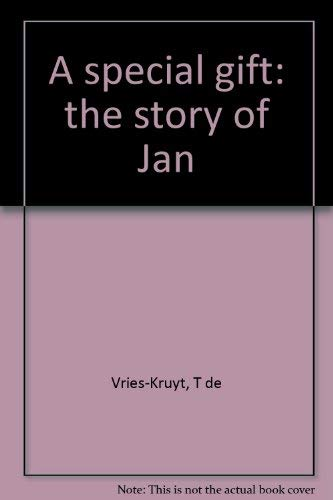 9780883260722: A special gift: the story of Jan [Hardcover] by Vries-Kruyt, T de