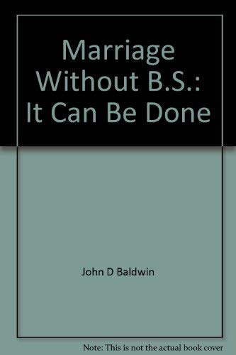 Marriage without B.S: It's all here for: John Dewey Baldwin