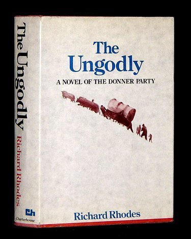 9780883270189: The Ungodly: A Novel of the Donner Party