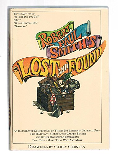 Lost and Found : An Illustrated Compendium: Robert Paul Smith