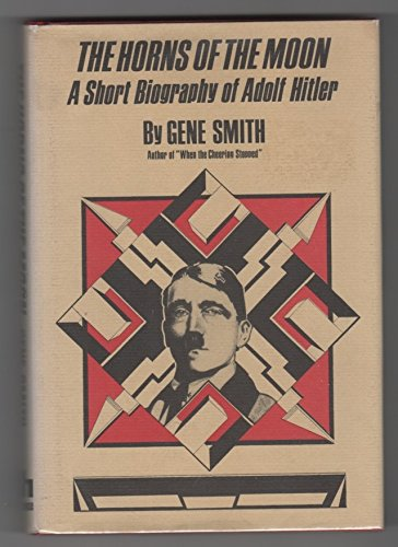 9780883270363: The horns of the moon: A short biography of Adolf Hitler (Laurel-leaf library)