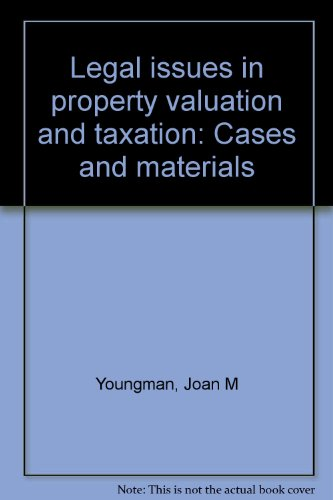 9780883291542: Legal issues in property valuation and taxation: Cases and materials