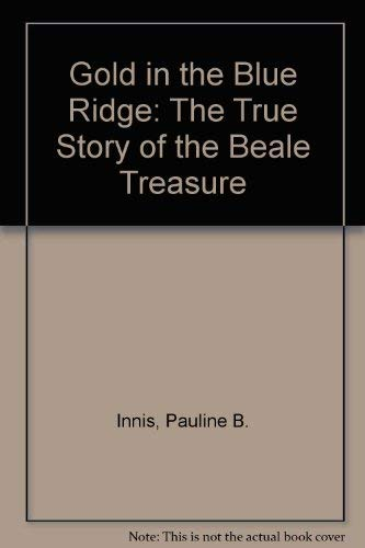 9780883310267: Gold in the Blue Ridge: The True Story of the Beale Treasure