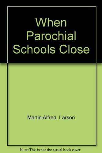 9780883310533: When Parochial Schools Close: A Study in Educational Financing