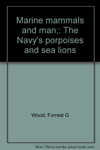 9780883310601: Marine Mammals and Man;: The Navy's porpoises and sea lions