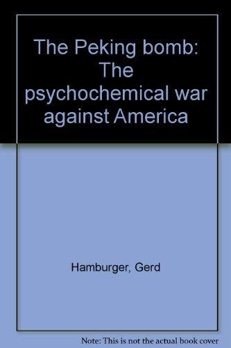 The Peking bomb: The psychochemical war against America: Rudolf Schermann