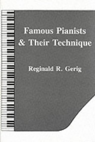 9780883312124: Famous Pianists and Their Technique