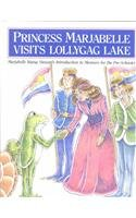 9780883312148: Princess Marjabelle Visits Lollygag Lake: Marjabelle Young Stewart's Introduction to Manners for the Pre-Schooler