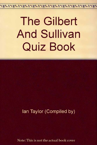 The Gilbert and Sullivan Quiz Book